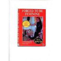 Forced to be  Feminine  Full Length DVD
